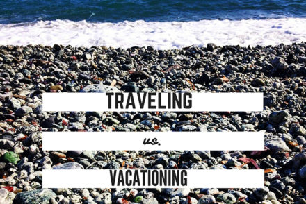 traveling vs. vacationing