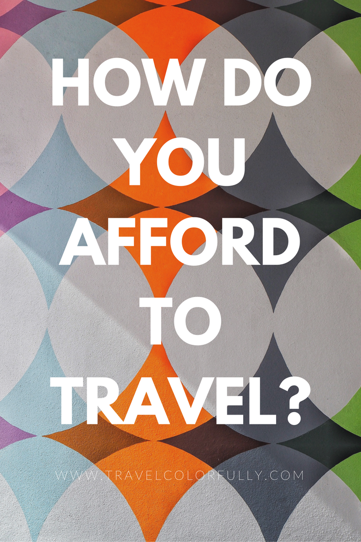 How Do Your Afford To Travel Your Question Answered
