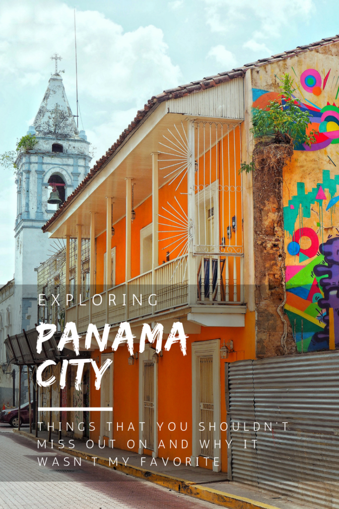 Exploring Panama City: The Places You Shouldn't Miss Out On, And Why It Wasn't My Favorite