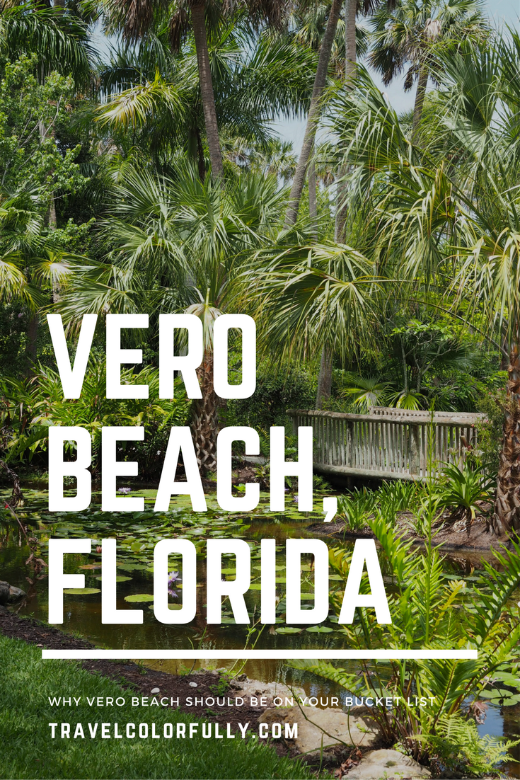 Why Vero Beach Should Be On Your Bucket List - #travelcolorfully