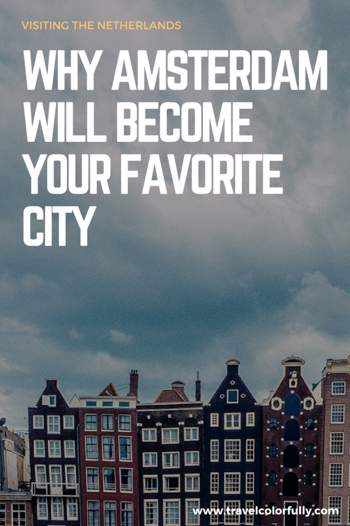 Find out why Amsterdam will become one of your favorite cities!