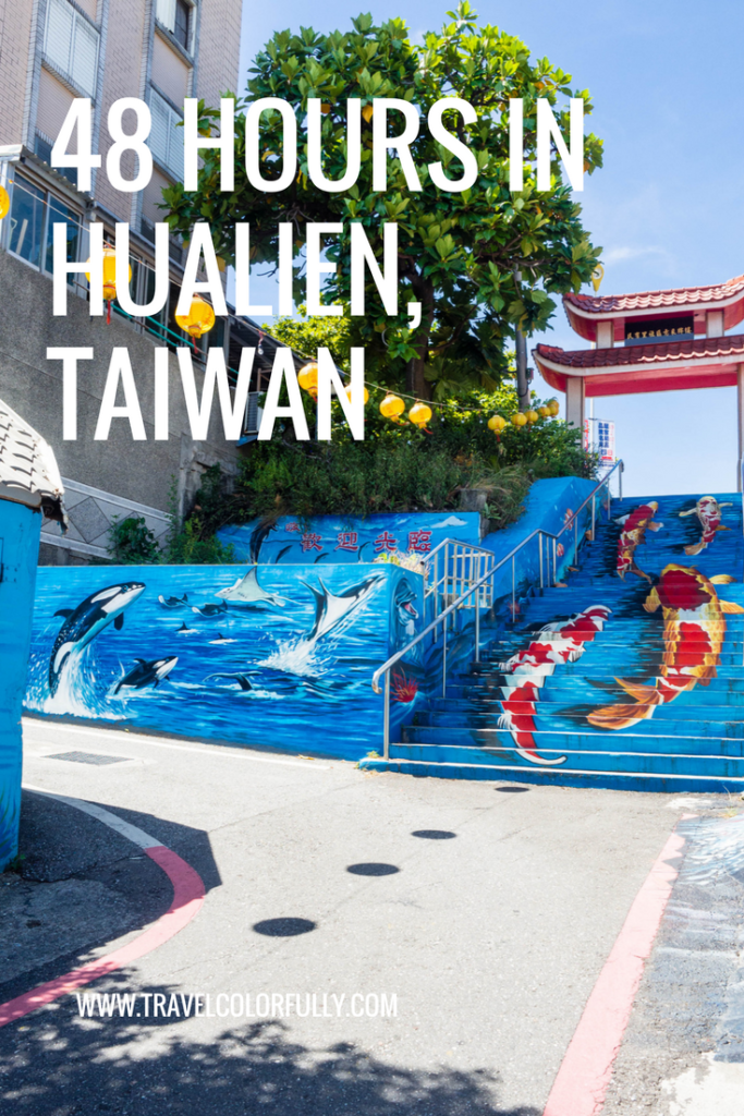 How to spend 48 hours in Hualien, Taiwan