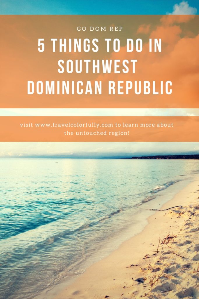 Five Things To Do In the Southwest Dominican Republic (Barahona, Pedernales, Ocoa Bay)