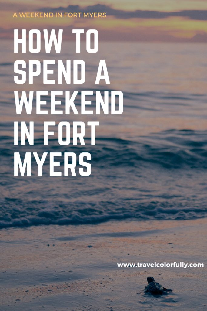 How to spend a weekend exploring Fort Myers!