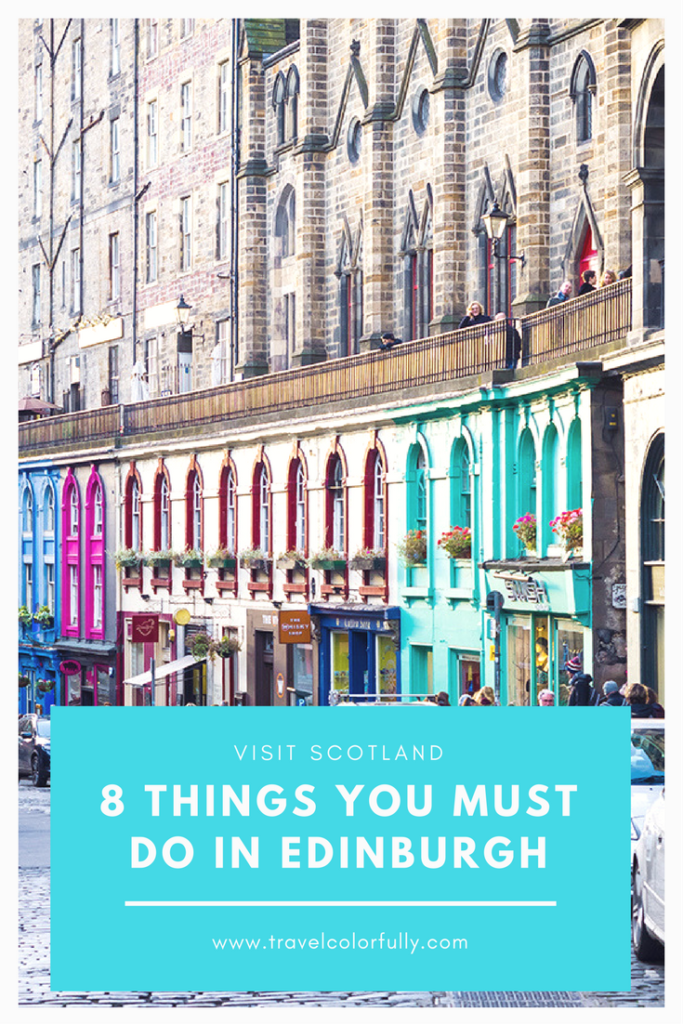 8 Things You Must Do When Visiting Edinburgh, Scotland