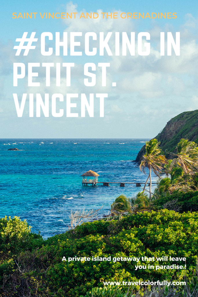 CHECK INTO PETIT ST. VINCENT, A PRIVATE ISLAND GETAWAY!