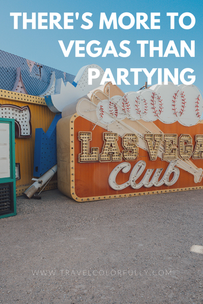 You don't have to go to Vegas just to party. There are plenty of other things you can do there too!