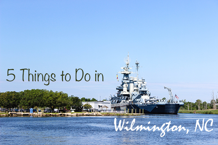 Top 5 things to do in wilmington north carolina for Things to do in charleston nc